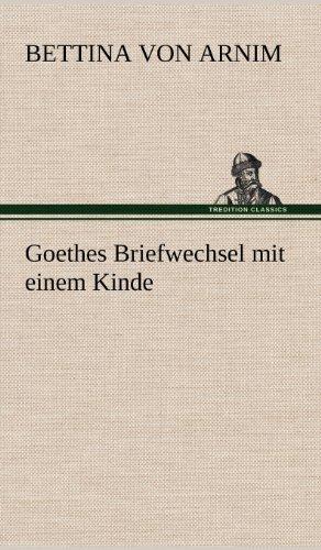 Goethes Briefwechsel Mit Einem Kinde: Bettina Von Arnim