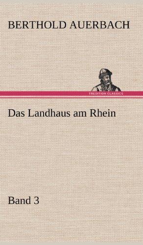 Das Landhaus Am Rhein Band 3: Berthold Auerbach