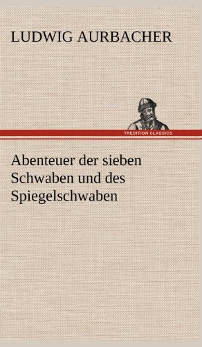 9783847242925: Abenteuer Der Sieben Schwaben Und Des Spiegelschwaben (German Edition)