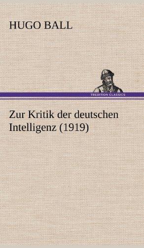Zur Kritik Der Deutschen Intelligenz (1919) (German: Hugo Ball