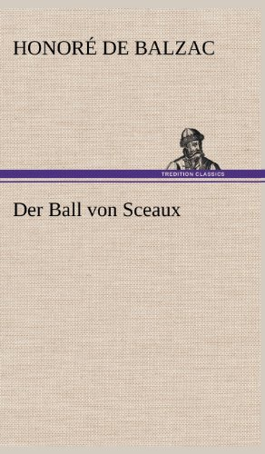 Der Ball Von Sceaux (German Edition): Honore De Balzac