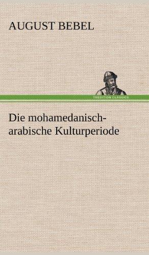 9783847243656: Die mohamedanisch-arabische Kulturperiode