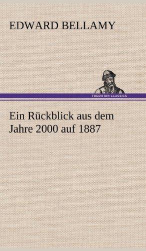 Ein Ruckblick Aus Dem Jahre 2000 Auf 1887 (German Edition) (3847243713) by Bellamy, Edward