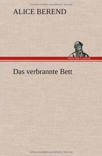 9783847243762: Das Verbrannte Bett (German Edition)