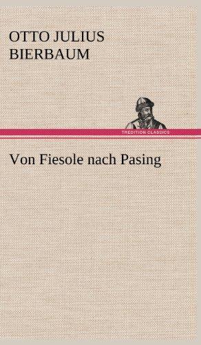 Von Fiesole nach Pasing: Bierbaum, Otto Julius