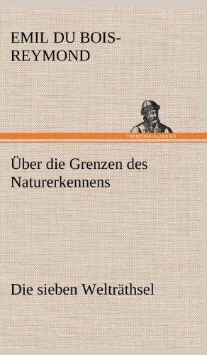 ber die Grenzen des Naturerkennens - Die sieben Weltr?thsel (German Edition)