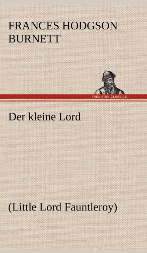 9783847245056: Der Kleine Lord (German Edition)