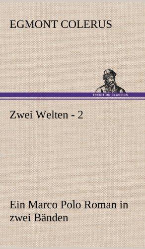 Zwei Welten - 2 (Hardback): Egmont Colerus