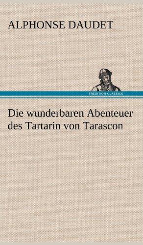 9783847246022: Die wunderbaren Abenteuer des Tartarin von Tarascon