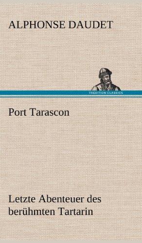 9783847246053: Port Tarascon - Letzte Abenteuer des berühmten Tartarin