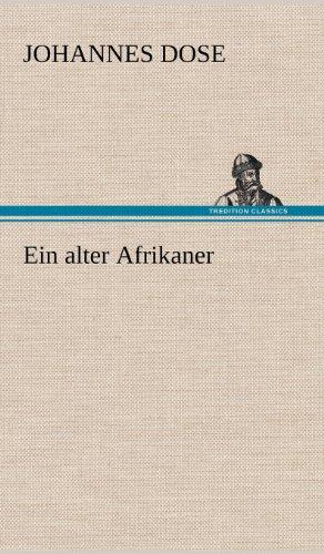 Ein Alter Afrikaner (German Edition): Johannes Dose