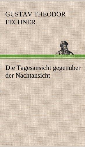 9783847248118: Die Tagesansicht Gegenuber Der Nachtansicht (German Edition)
