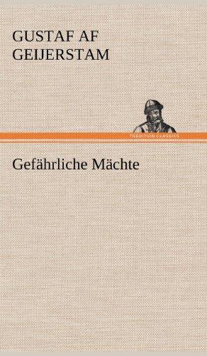 Gefahrliche Machte (German Edition): Gustaf Af Geijerstam