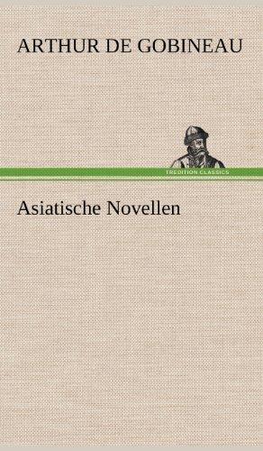 Asiatische Novellen: Arthur de Gobineau