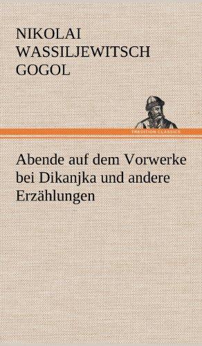 Abende auf dem Vorwerke bei Dikanjka und: Nikolai Wassiljewitsch Gogol