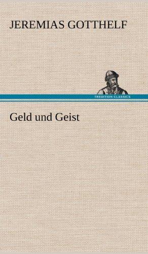Geld Und Geist: Jeremias Gotthelf