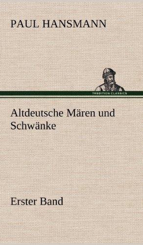 Altdeutsche Maren Und Schwanke - Erster Band: Paul Hansmann