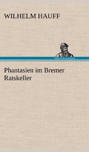9783847251248: Phantasien im Bremer Ratskeller