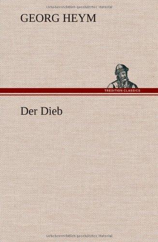 Der Dieb: Heym, Georg
