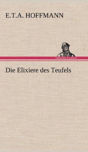 Die Elixiere Des Teufels (German Edition) (3847252267) by E. T. a. Hoffmann