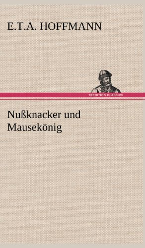 9783847252368: Nussknacker Und Mausekonig (German Edition)