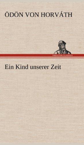 Ein Kind unserer Zeit: Horváth, Ödön von