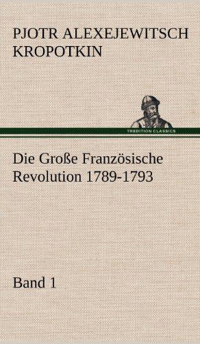 9783847254478: Die Grosse Franzosische Revolution 1789-1793 - Band 1 (German Edition)