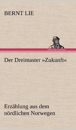 Der Dreimaster Zukunft: Bernt Lie