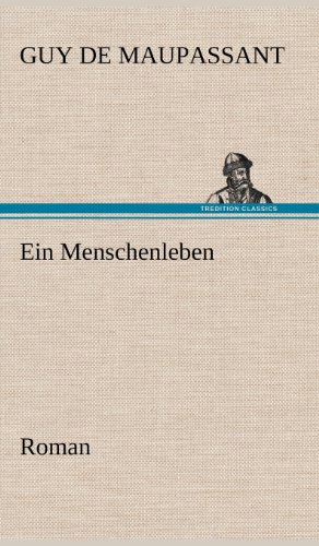 Ein Menschenleben (German Edition) (3847256300) by de Maupassant, Guy; Maupassant, Guy De