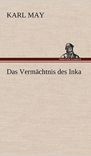 Das Vermachtnis Des Inka (German Edition): Karl May