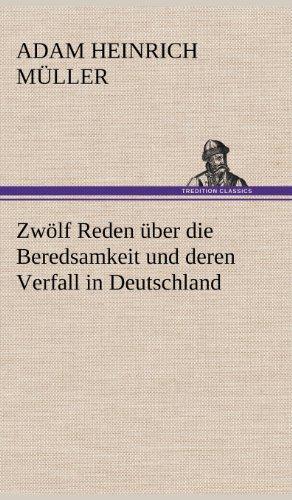 9783847257776: Zwolf Reden Uber Die Beredsamkeit Und Deren Verfall in Deutschland (German Edition)