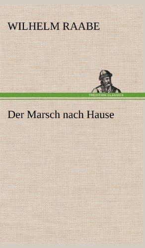 Der Marsch Nach Hause (German Edition): Wilhelm Raabe