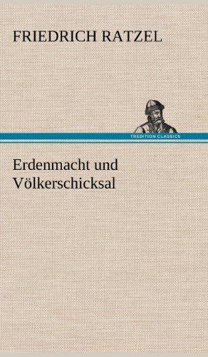 Erdenmacht Und Volkerschicksal (German Edition): Friedrich Ratzel