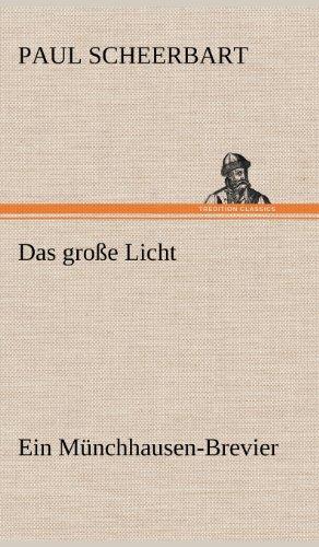 Das Grosse Licht: Paul Scheerbart