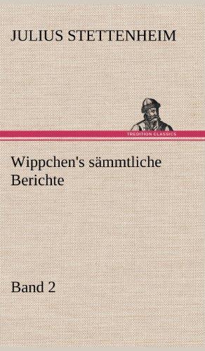 Wippchen's Sammtliche Berichte, Band 2 (German Edition): Julius Stettenheim