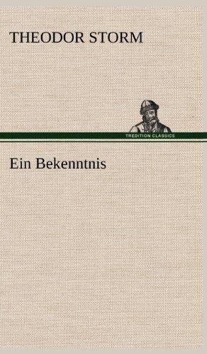 Ein Bekenntnis German Edition: Theodor Storm