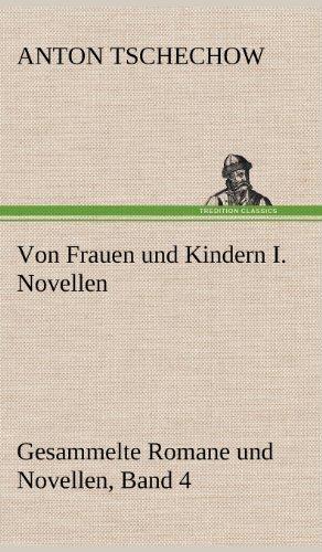 Von Frauen Und Kindern I. Novellen: Anton Tschechow