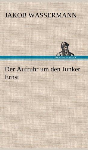 9783847263395: Der Aufruhr um den Junker Ernst