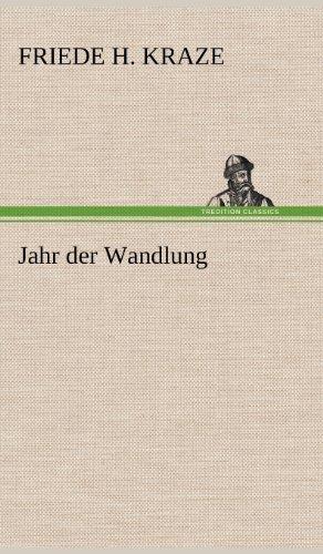 Jahr Der Wandlung: Friede H. Kraze