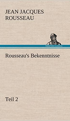 Rousseaus Bekenntnisse, Teil 2: Jean Jacques Rousseau
