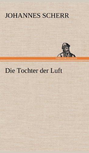 Die Tochter Der Luft: Johannes Scherr