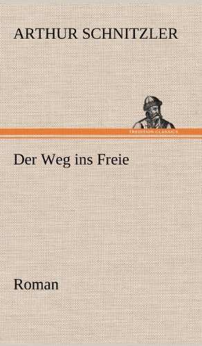 Der Weg ins Freie: Schnitzler, Arthur: