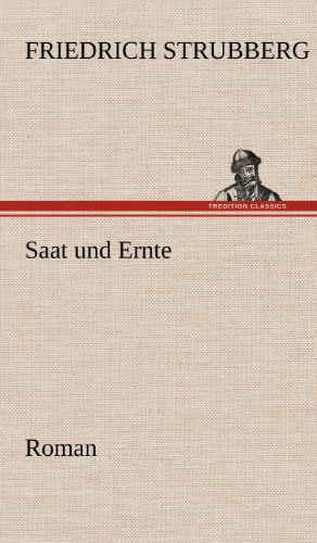 Saat Und Ernte: Friedrich Strubberg