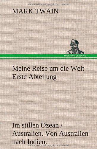 9783847268161: Meine Reise Um Die Welt - Erste Abteilung (German Edition)