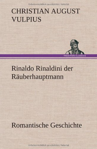 9783847268512: Rinaldo Rinaldini der Räuberhauptmann
