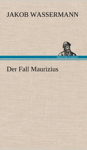 Der Fall Maurizius: Jakob Wassermann