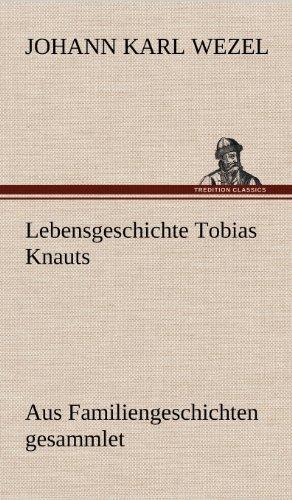 Lebensgeschichte Tobias Knauts: Johann Karl Wezel