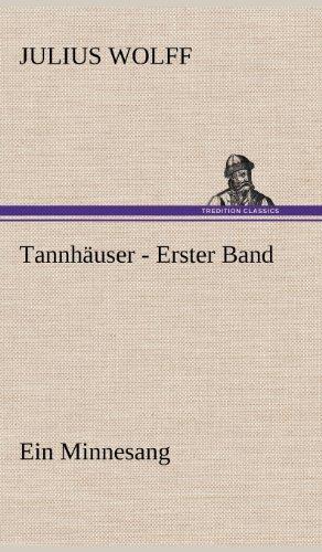 Tannhauser - Erster Band: Julius Wolff