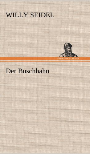 Der Buschhahn: Willy Seidel