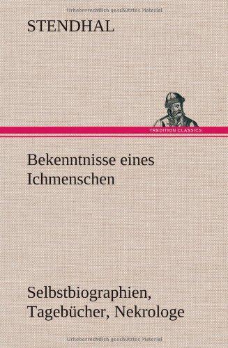 Bekenntnisse Eines Ichmenschen (German Edition): Stendhal